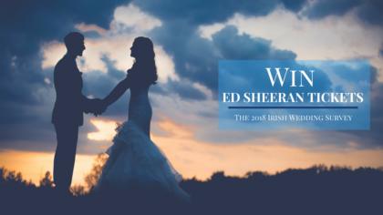 Win Ed Sheeran Tickets – The 2018 Irish Wedding Survey