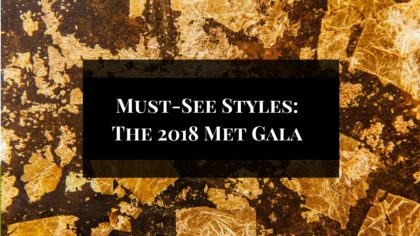 Gorgeous Styles You HAVE To See From The 2018 Met Gala