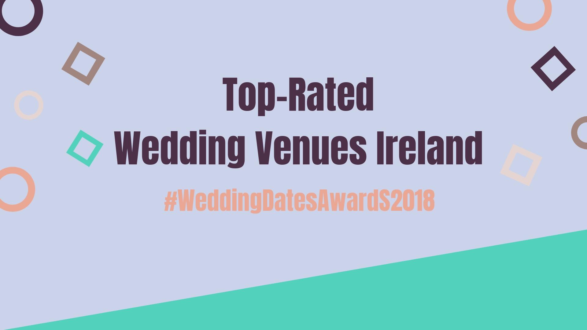 WEDDINGDATES AWARDS 2018: TOP RATED WEDDING VENUES ANNOUNCED