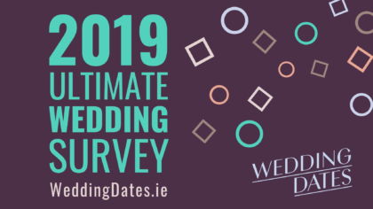 Is Your Wedding on Trend? Find Out With Our 2019 Ultimate Irish Wedding Survey Findings