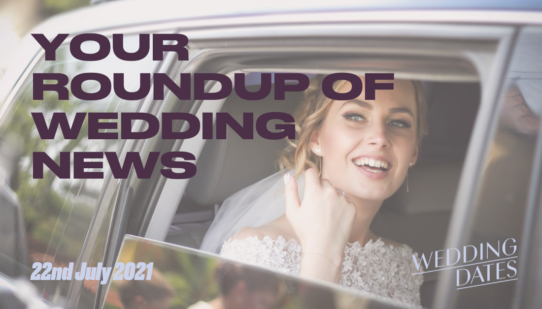 Big changes to the Big day - Wedding Roundup 22nd July